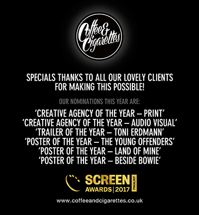 creative agency of the year , poster design of the year, trailer of the year , coffee and cigarettes